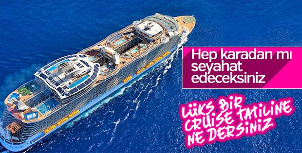 Cruise gemisiyle lüks tatil