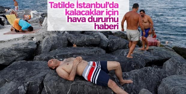 Bayramda İstanbul'da kalacak olanlara yağış müjdesi