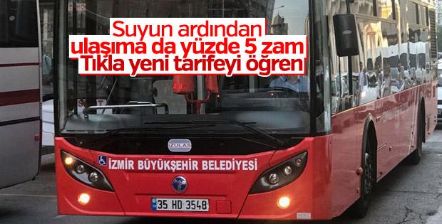 İzmir'de toplu ulaşıma yüzde 5 zam geldi