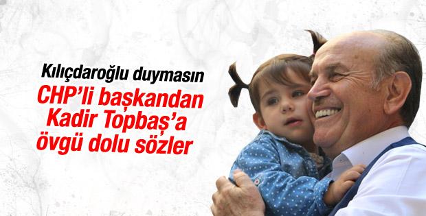 CHP'li başkandan Kadir Topbaş'a övgüler