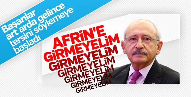 Kılıçdaroğlu artık Afrin operasyonuna karşı değil