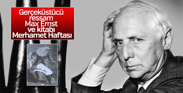 Vefatının 42. yılında gerçeküstücü ressam Max Ernst