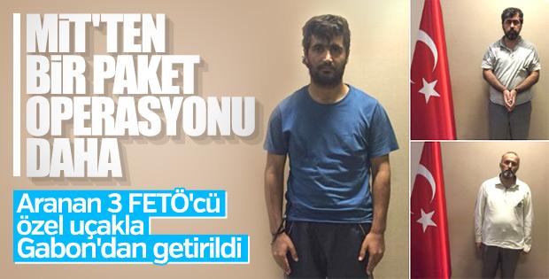 MİT Gabon'daki 3 FETÖ'cüyü Türkiye'ye getirdi