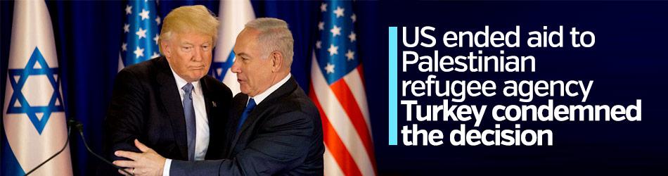 Turkey condemns US aid cut to UN Palestine agency