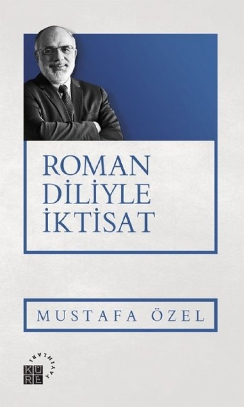Siyaset ve iktisatı roman diliyle anlatan kitaplar