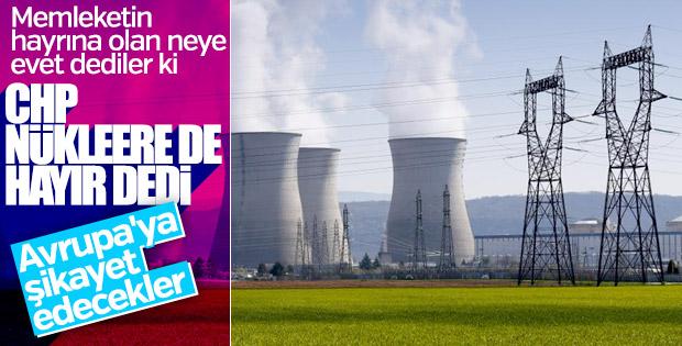 CHP nükleer santralin yapımına engel olmak istiyor