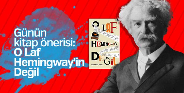 Günün kitabı: O Laf Hemingway'in Değil