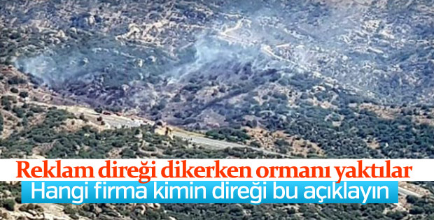 Reklam panosu için kaynak yaparken ormanı yaktılar