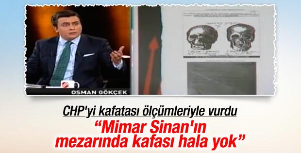 Osman Gökçek: CHP Mimar Sinan'ın naaşına zulmetti