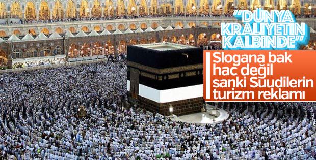 Suudi'lerden hac sloganı: 'Dünya Kraliyet'in kalbinde'