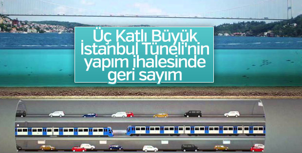 Üç Katlı Büyük İstanbul Tüneli'nin ihalesi 2018'de