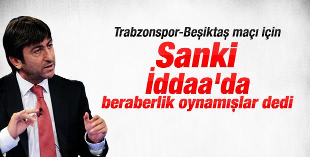 Rıdvan Dilmen: Trabzonspor ve Beşiktaş İddaa'da beraberlik oynamış gibi