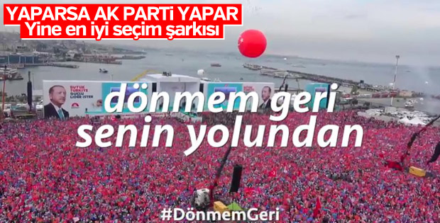 """AK Parti Şarkısı: """"Dönmem geri senin yolundan"""" Dinle Video İzle ve İndir"""