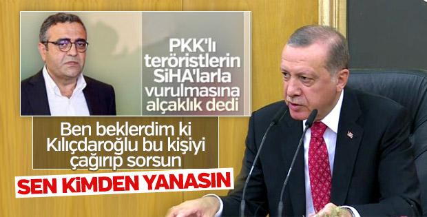 Erdoğan'dan Tanrıkulu'na: Sen kimden yanasın