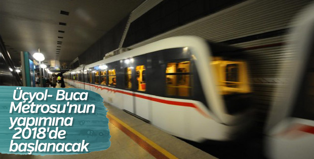 Üçyol- Buca Metrosu'nun yapımına 2018'de başlanacak