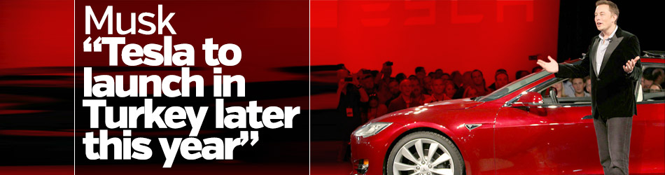 Musk: Tesla to launch in Turkey later this year