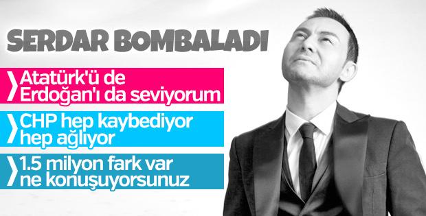 Serdar Ortaç: Erdoğan'dan iyisi yok