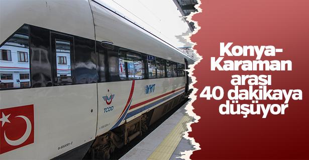 Konya - Karaman arası 40 dakikaya düşüyor