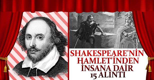 Shakespeare'nin Hamlet'inden insana dair 15 alıntı