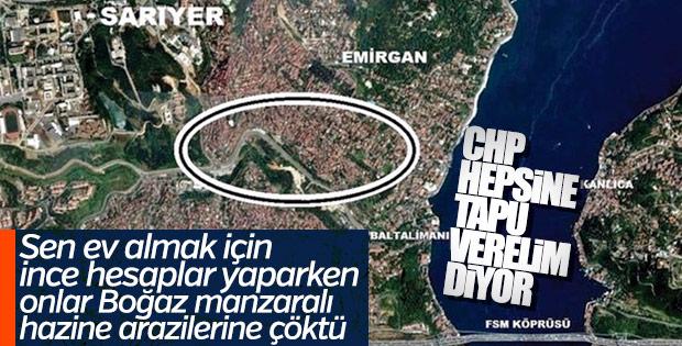 CHP Boğaz manzaralı gecekondulara tapu verecek