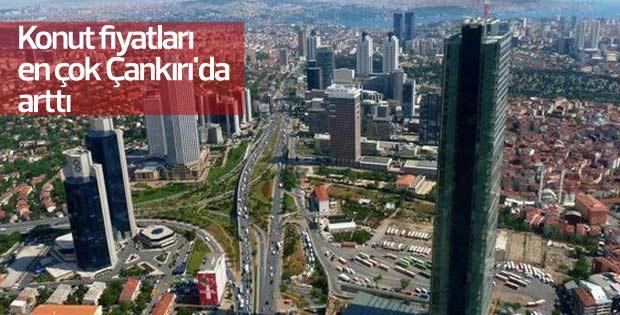 Konut fiyatları en çok Çankırı'da arttı
