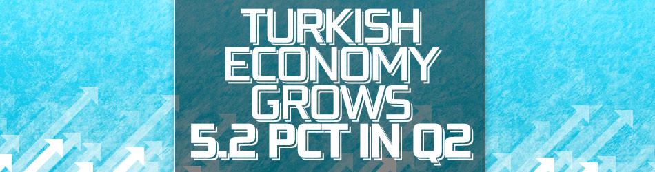 Turkish economy grows 5.2 pct in Q2