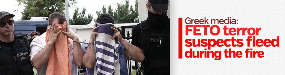 Greek media: FETO terror suspects fleed during the fire