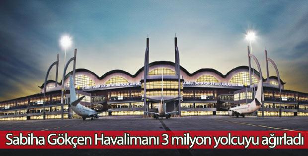 Sabiha Gökçen Havalimanı 3 milyon yolcuyu ağırladı