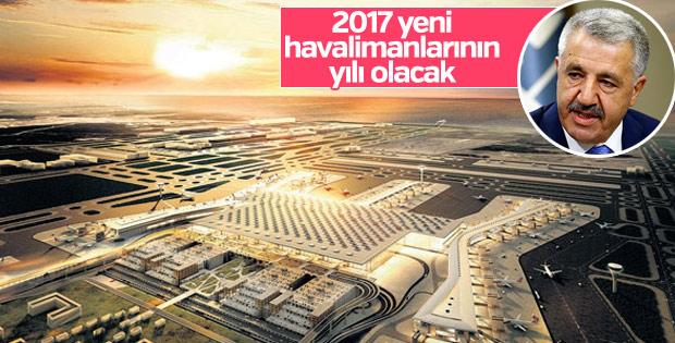 Arslan: 2017 yeni havalimanlarının yılı olacak