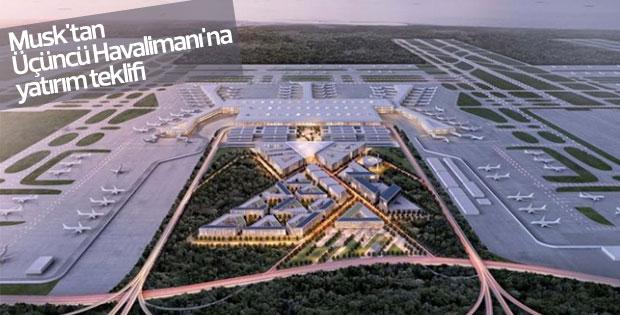 Musk'tan Üçüncü Havalimanı'na yatırım teklifi