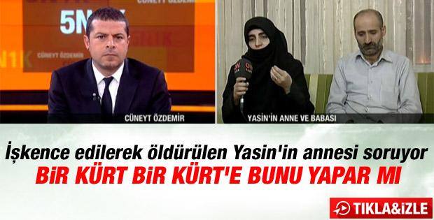 İşkence edilerek öldürülen Yasin'in annesi konuştu