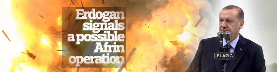 Erdogan signals a possible Afrin operation