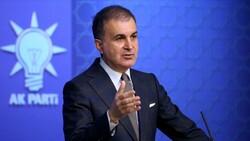 AK Parti Sözcüsü Ömer Çelik: Teröre karşı Fransız halkıyla dayanışma içindeyiz