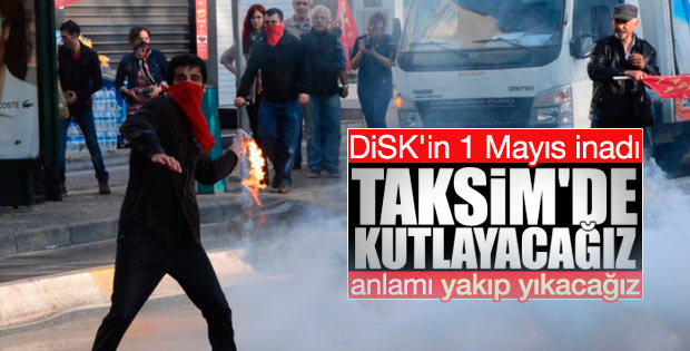 DİSK'ten 1 Mayıs'ı Taksim'de kutlama kararı
