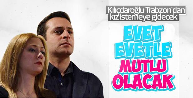 Kılıçdaroğlu Trabzon'dan gelin alacak