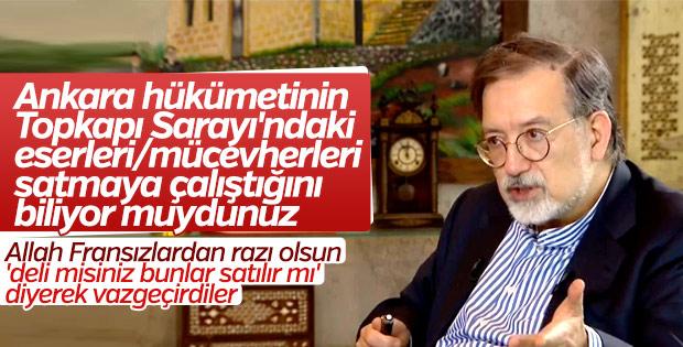 Bardakçı: Ankara hükümeti Topkapı'daki eserleri satacaktı