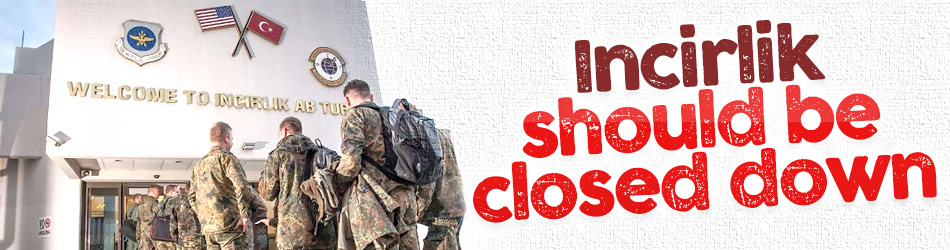 Incirlik should be closed down