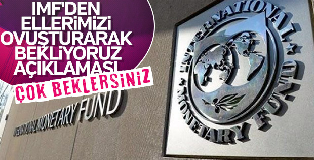 IMF Türkiye'deki ekonomik durumu takip ediyor