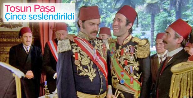 Tosun Paşa filmi Çinceye çevrildi