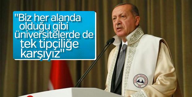 Başkan Erdoğan: Üniversitelerde tek tipçiliğe karşıyız