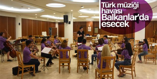Balkanlar'da Türk ezgileri çalacak