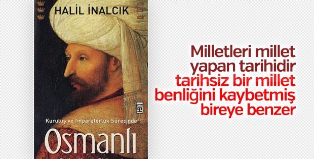 Tarihçinin kutbu Halil İnalcık'tan Osmanlı kitabı