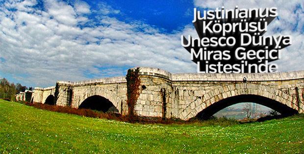 Justinianus Köprüsü, Dünya Miras Geçici Listesi'ne girdi