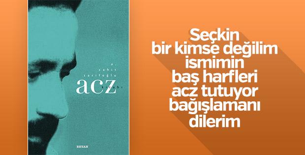 Arkadaşları Cahit Zarifoğlu'nu Acz kitabında anlatıyor