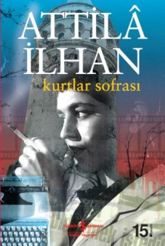 Attilâ İlhan'ın polisiye tadında romanı: Kurtlar Sofrası #1