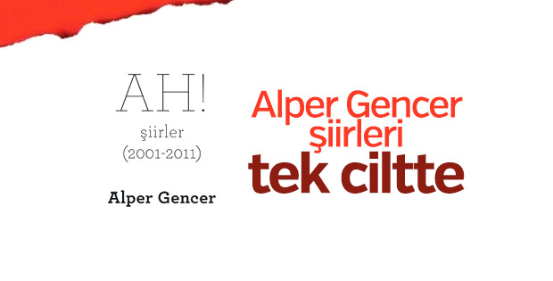 Alper Gencer'in şiir kitabı: AH