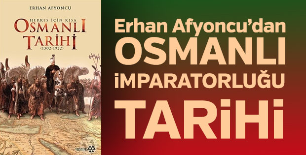 Erhan Afyoncu'nun Kısa Osmanlı Tarihi kitabı
