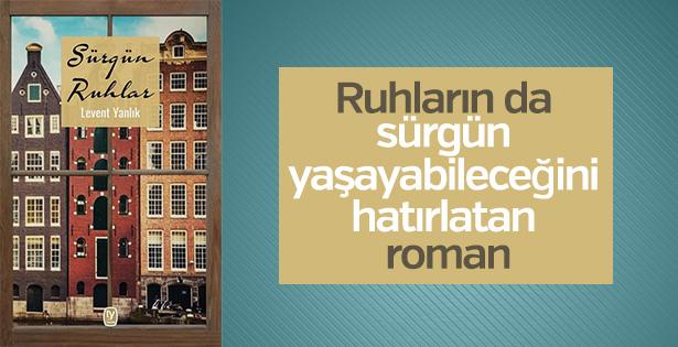 Yazar Levent Yanlık'tan ilk roman: Sürgün Ruhlar