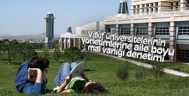 Vakıf üniversitelerine mal varlığı incelemesi geliyor