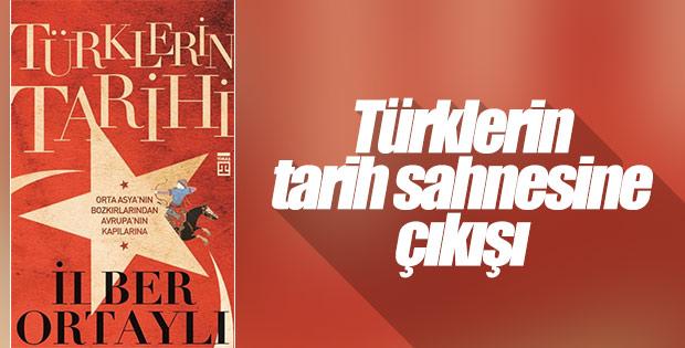 İlber Ortaylı'nın çok satan kitabı: Türklerin Tarihi